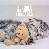 The Soft Lullabyes for Babies von Rockabye Lullaby
