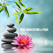 Yoga Meditation & Pads by Yoga Workout Music (1)
