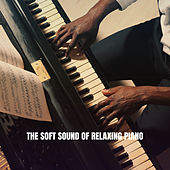 The Soft Sound of Relaxing Piano by Instrumental