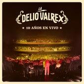La Delio ValRex - 10 Años (En Vivo) de La Delio Valdez