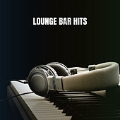 Lounge Bar Hits von Ibiza Chill Out