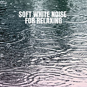 Soft White Noise for Relaxing von Rain Sounds XLE Library