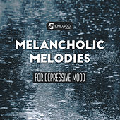Melancholic Melodies for Depressive Mood de Various Artists