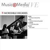 Music@Menlo Live: Incredible Decades, Vol. 7 by Various Artists