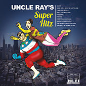 Uncle Ray's Super Hitz by Various Artists