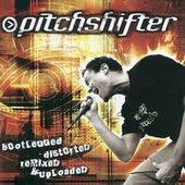 Remixed & Uploaded de Pitchshifter