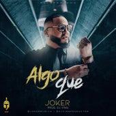 Algo Que by Joker