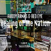 Healing of the Nation by Red Eye Ruddy Ranks
