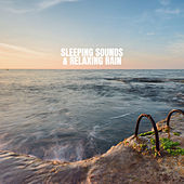 Sleeping Sounds & Relaxing Rain de Relaxing Rain Sounds