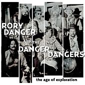 The Age of Exploration by Rory Danger and the Danger Dangers