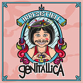 Irresistible by Genitallica