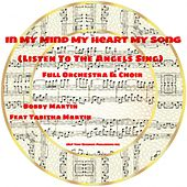 In My Heart My Mind My Song (Listen to the Angels Sing) [feat. Tabitha Martin] de Bobby Martin