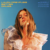 Better Drugs (feat. Beau Young Prince) de Laura Dreyfuss