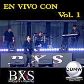 En Vivo Con, Vol. 1 de BXS