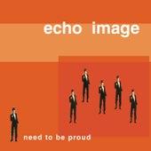 Need to Be Proud de Echo Image (1)