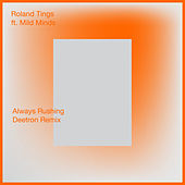 Always Rushing by Roland Tings