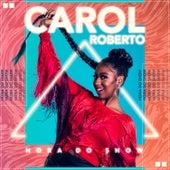 Hora do Show by Carol Roberto