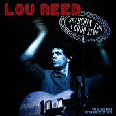Searchin' For A Good Time by Lou Reed