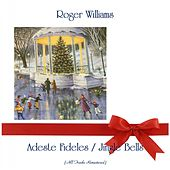 Adeste Fideles / Jingle Bells (Remastered 2019) by Roger Williams