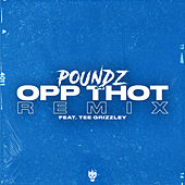 Opp Thot (Remix) [feat. Tee Grizzley] by Poundz