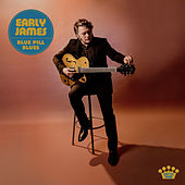 Blue Pill Blues by Early James