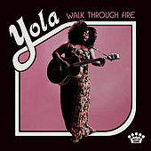 Walk Through Fire (Deluxe Edition) by Yola