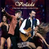 Violada (É pra Cabá, Mini-Saia, a Coisa Tá Feia) (Ao Vivo) de Gilberto & Gilmar