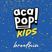 Breathin di Acapop! KIDS