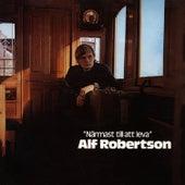 Närmast till att leva by Alf Robertson