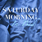 Saturday Morning In Bed by Various Artists