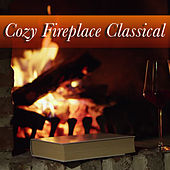 Cozy Fireplace Classical von Various Artists