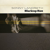 Blacktop Run de Sonny Landreth