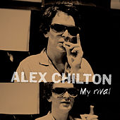 My Rival by Alex Chilton