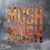 Mush, Mush (2019 Reboot) by Bassjackers