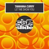 Let Me Show You de Tawanna Curry
