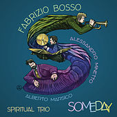 Someday by Fabrizio Bosso Spiritual Trio