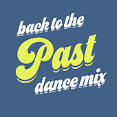 Back To The Past Dance Mix by Alex Studio