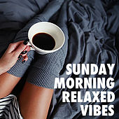 Sunday Morning Relaxed Vibes di Various Artists
