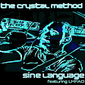 Sine Language (EP) by The Crystal Method