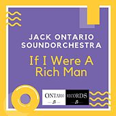 If I Were A Rich Man by Jack Ontario Soundorchestra