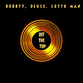 OFF THE TOP (Freestyle) by Bobbyy