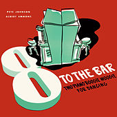 8 to the Bar - Two Piano Boogie Woogie for Dancing von Albert Ammons