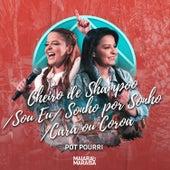 Pot-Pourri: Cheiro de Shampoo / Sou Eu (Entre Ela e Eu) / Sonho por Sonho / Cara Ou Coroa (a Cara o Cruz) (ao Vivo) by Maiara & Maraisa