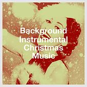 Background Instrumental Christmas Music de Christmas Hits, Christmas Music, Relaxing Instrumental Music
