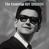 The Essential Roy Orbison by Various Artists