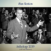 Anthology 2019 (All Tracks Remastered) di Stan Kenton