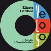 Outra Vez / Chega de Saudade von Elizeth Cardoso
