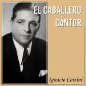 El Caballero Cantor (Tango) de Ignacio Corsini