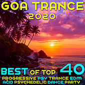 Goa 2020 Top 40 Hits Best of Progressive Psy Trance EDM Acid Psychedelic Dance by Various Artists