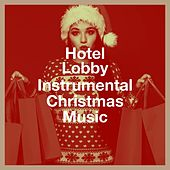 Hotel Lobby Instrumental Christmas Music by John St. John, Starlite Singers, Starlite Orchestra, Ion Vanescu, 101 Strings Orchestra, Starlite Ensemble